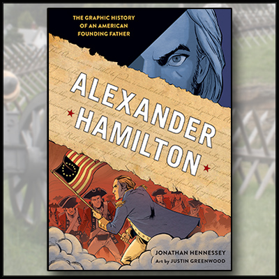 Alexander Hamilton: The Graphic History