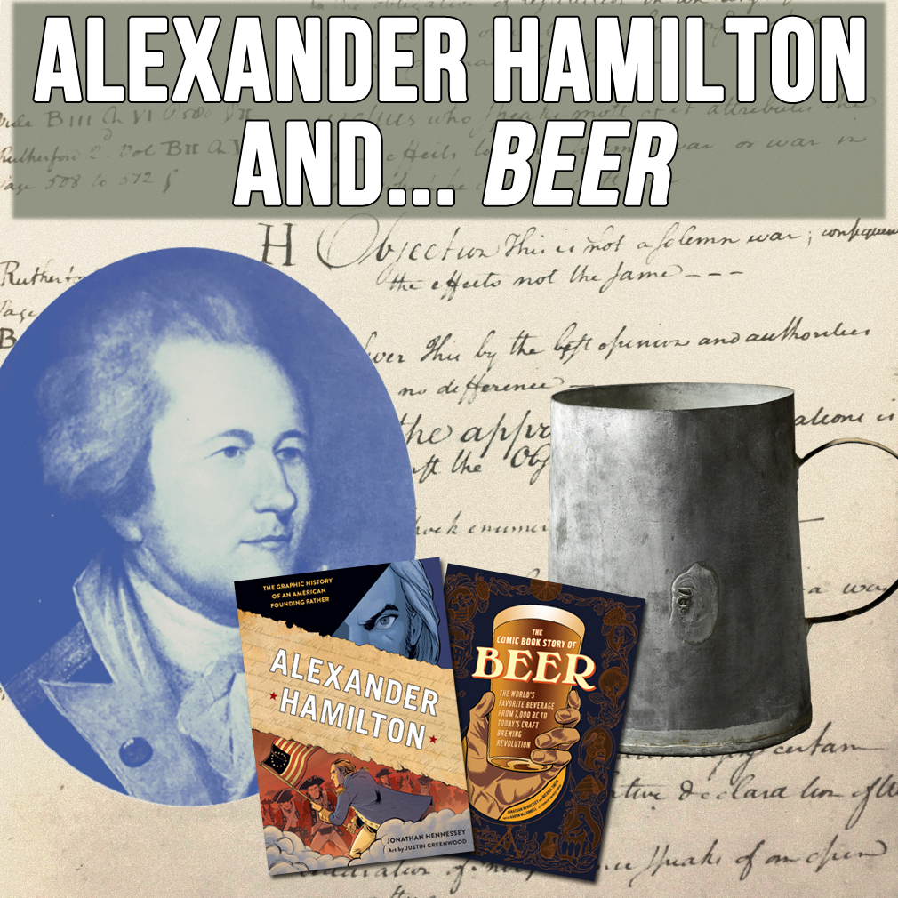 Alexander Hamilton and... Beer