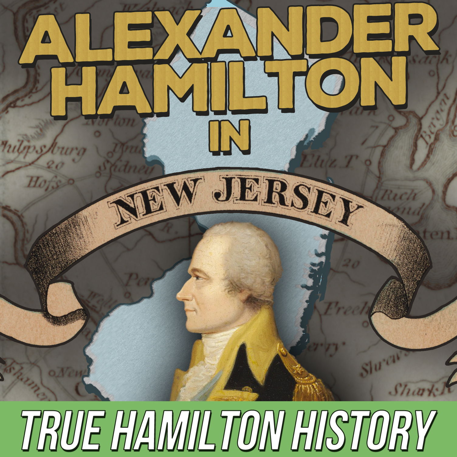 Tons of crucial Alexander Hamilton history played out in New Jersey. Broadway won't tell you—but I will!